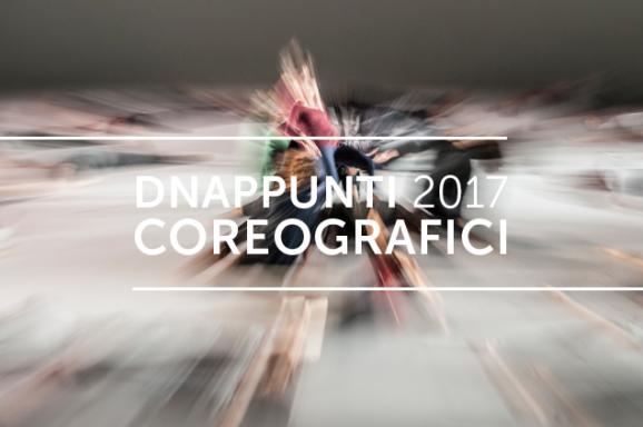DNAppunti coreografici | EDIZIONE 2017