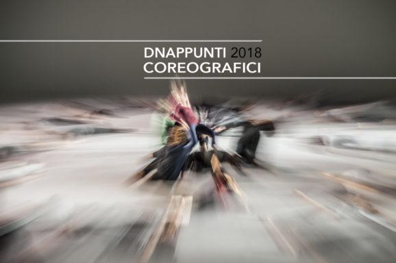 DNAppunti coreografici | SEI ARTISTI SELEZIONATI PER L'EDIZIONE 2018