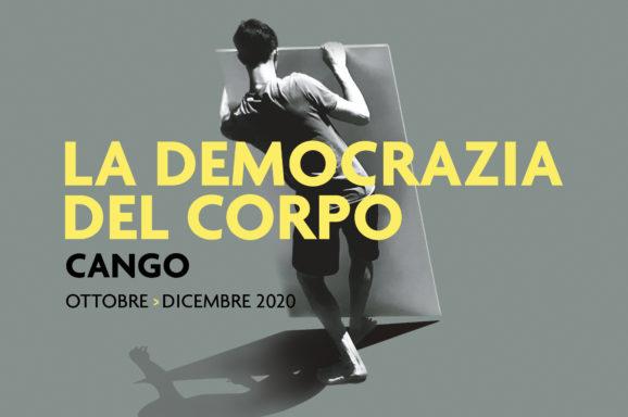 <b>LA DEMOCRAZIA DEL CORPO</b> | FIRENZE | CANGO | OTT > DIC 2020