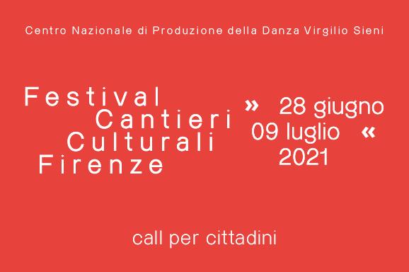 <b>CALL PER CITTADINI | CANTIERI CULTURALI FIRENZE 2021</b>