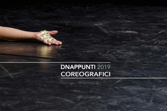 DNAppunti coreografici 2019 | I PROGETTI SELEZIONATI