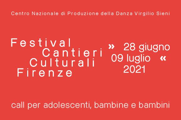 <b>CALL PER ADOLESCENTI, BAMBINE E BAMBINI | CANTIERI CULTURALI FIRENZE 2021</b>