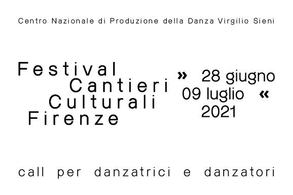 <b>CALL PER DANZATRICI E DANZATORI | CANTIERI CULTURALI FIRENZE 2021</b>