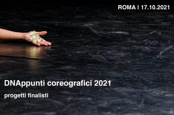 <b>DNAPPUNTI COREOGRAFICI 2021</b> – progetti selezionati